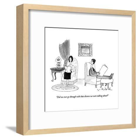 """Did we ever go through with that divorce we were talking about?"" - New Yorker Cartoon-W.B. Park-Framed Art Print"
