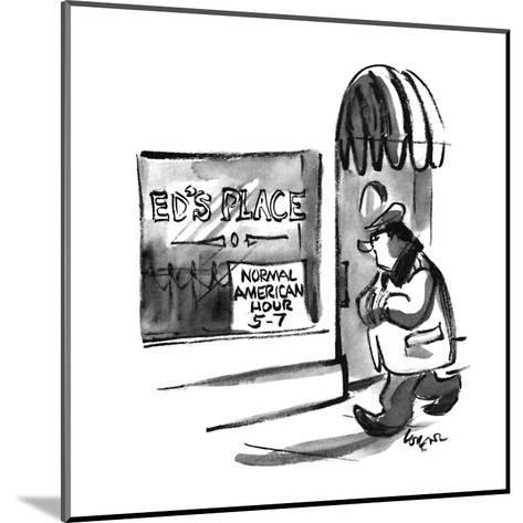 "A man passes a window that reads, ""Ed's Place, Normal American Hour 5-7"". - New Yorker Cartoon-Lee Lorenz-Mounted Premium Giclee Print"