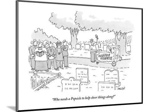 """""""Who needs a Popsicle to help cheer things along?"""" - New Yorker Cartoon-Jack Ziegler-Mounted Premium Giclee Print"""