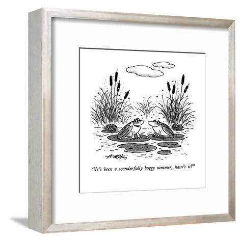 """It's been a wonderfully buggy summer, hasn't it?"" - New Yorker Cartoon-Henry Martin-Framed Art Print"