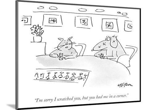 """""""I'm sorry I scratched you, but you had me in a corner."""" - New Yorker Cartoon-Dean Vietor-Mounted Premium Giclee Print"""
