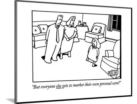 """""""But everyone else gets to market their own personal scent!"""" - New Yorker Cartoon-Bruce Eric Kaplan-Mounted Premium Giclee Print"""