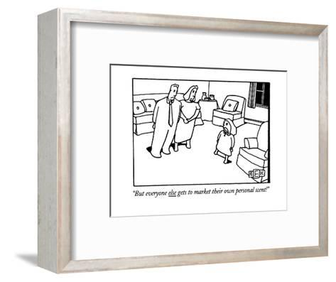 """""""But everyone else gets to market their own personal scent!"""" - New Yorker Cartoon-Bruce Eric Kaplan-Framed Art Print"""