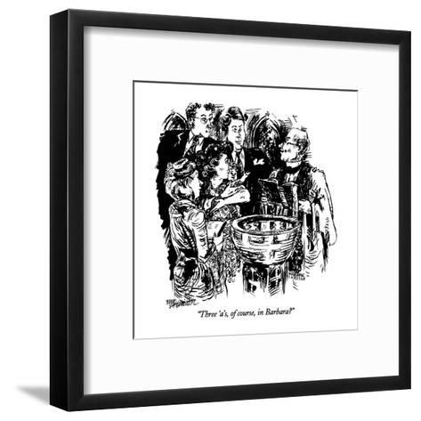 """Three 'a's, of course, in Barbara?"" - New Yorker Cartoon-William Hamilton-Framed Art Print"