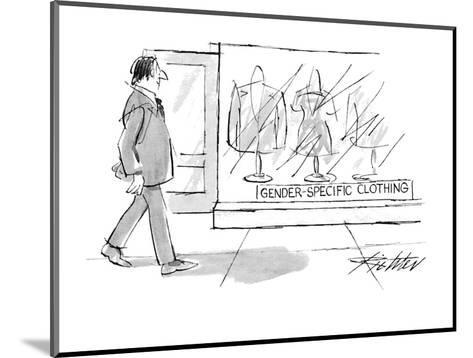 Man walks by clothing store with sign in window, 'Gender-Specific Clothing? - New Yorker Cartoon-Mischa Richter-Mounted Premium Giclee Print