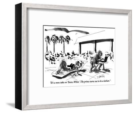 """""""It's a new take on 'Snow White.' The prince turns out to be a lesbian."""" - New Yorker Cartoon-Donald Reilly-Framed Art Print"""