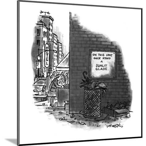 On This Spot Once Stood a Sunlit Glade.' - New Yorker Cartoon-Henry Martin-Mounted Premium Giclee Print