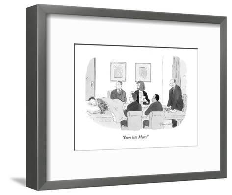 """You're late, Myers!"" - New Yorker Cartoon-Danny Shanahan-Framed Art Print"