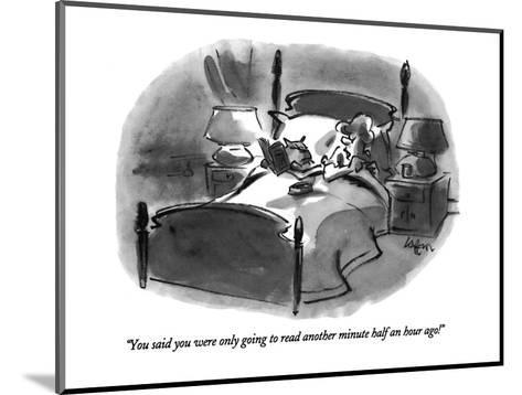 """""""You said you were only going to read another minute half an hour ago!"""" - New Yorker Cartoon-Lee Lorenz-Mounted Premium Giclee Print"""