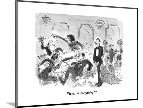 """How is everything?"" - New Yorker Cartoon-James Stevenson-Mounted Premium Giclee Print"