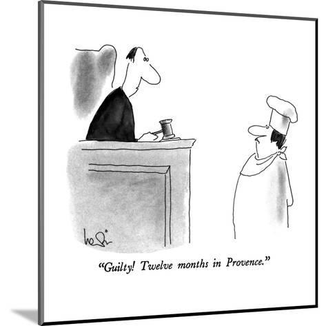 """""""Guilty! Twelve months in Provence."""" - New Yorker Cartoon-Arnie Levin-Mounted Premium Giclee Print"""