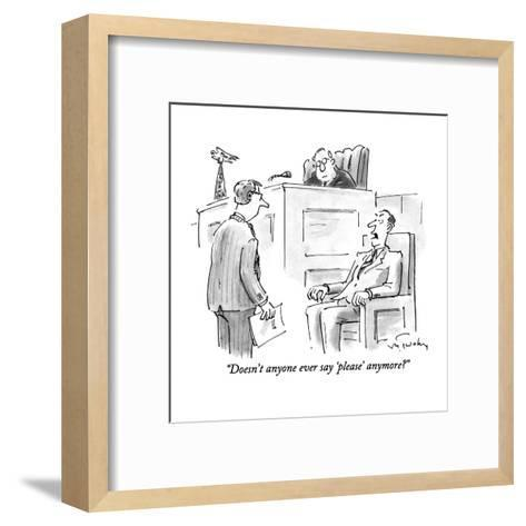 """Doesn't anyone ever say 'please' anymore?"" - New Yorker Cartoon-Mike Twohy-Framed Art Print"