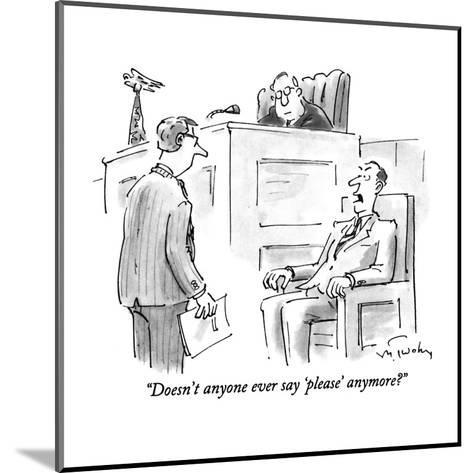"""Doesn't anyone ever say 'please' anymore?"" - New Yorker Cartoon-Mike Twohy-Mounted Premium Giclee Print"