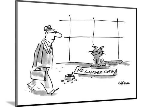 """Man walks past a cat who is panhandling with a tin cup full of change and ?"""" - New Yorker Cartoon-Dean Vietor-Mounted Premium Giclee Print"""