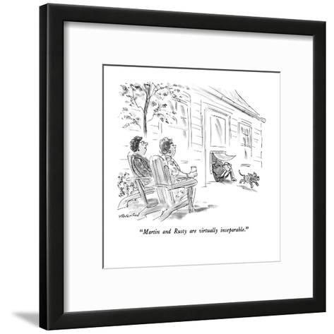 """Martin and Rusty are virtually inseparable."" - New Yorker Cartoon-James Stevenson-Framed Art Print"