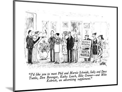 """I'd like you to meet Phil and Marnie Schmidt, Sally and Dave Tuttle, Don ?"" - New Yorker Cartoon-Robert Weber-Mounted Premium Giclee Print"