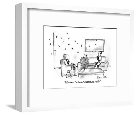 """Methinks the hors d'oeuvres are ready."" - New Yorker Cartoon-Victoria Roberts-Framed Art Print"