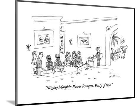 """""""Mighty Morphin Power Rangers.  Party of two."""" - New Yorker Cartoon-Michael Maslin-Mounted Premium Giclee Print"""