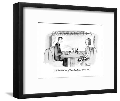 """""""You have an air of Camille Paglia about you."""" - New Yorker Cartoon-Victoria Roberts-Framed Art Print"""