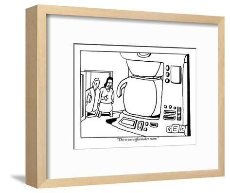 """""""This is our coffeemaker room."""" - New Yorker Cartoon-Bruce Eric Kaplan-Framed Art Print"""