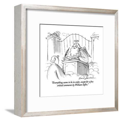 """Everything seems to be in order, except for a few critical comments by Wi?"" - New Yorker Cartoon-Bernard Schoenbaum-Framed Art Print"
