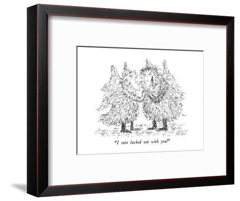 """""""I sure lucked out with you!"""" - New Yorker Cartoon-Edward Koren-Framed Art Print"""
