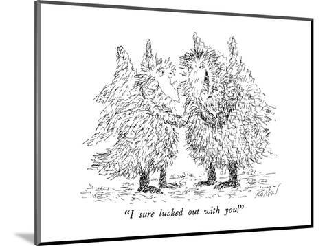 """""""I sure lucked out with you!"""" - New Yorker Cartoon-Edward Koren-Mounted Premium Giclee Print"""