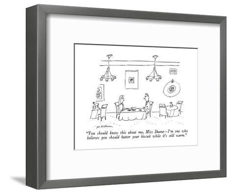 """""""You should know this about me, Miss Duane?I'm one who believes you should?-Michael Maslin-Framed Art Print"""