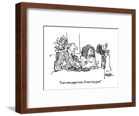 """I ate some yogurt once.  It was very good."" - New Yorker Cartoon-Robert Weber-Framed Art Print"