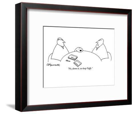 """No, damn it, we keep Tuffy."" - New Yorker Cartoon-Charles Barsotti-Framed Art Print"