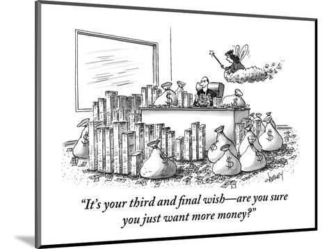 """""""It's your third and final wish?are you sure you just want more money?"""" - New Yorker Cartoon-Tom Cheney-Mounted Premium Giclee Print"""