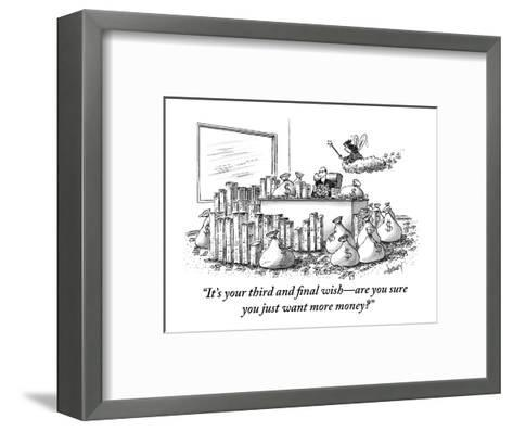 """""""It's your third and final wish?are you sure you just want more money?"""" - New Yorker Cartoon-Tom Cheney-Framed Art Print"""