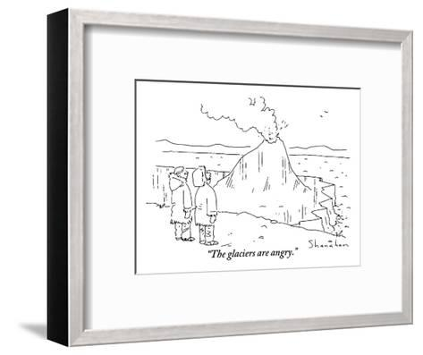 """""""The glaciers are angry."""" - New Yorker Cartoon-Danny Shanahan-Framed Art Print"""