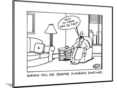 NORMAN STILL HAS SEVENTIES FLASHBACKS SOMETIMES. - New Yorker Cartoon-Bruce Eric Kaplan-Mounted Premium Giclee Print