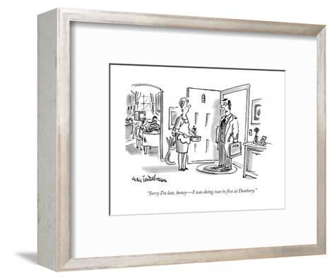 """""""Sorry I'm late, honey?I was doing two to five at Danbury."""" - New Yorker Cartoon-Eric Teitelbaum-Framed Art Print"""