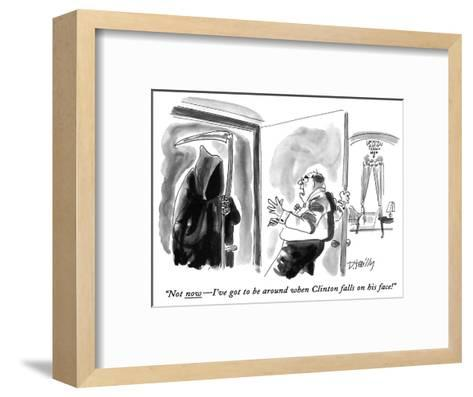 """Not now?I've got to be around when Clinton falls on his face!"" - New Yorker Cartoon-Donald Reilly-Framed Art Print"