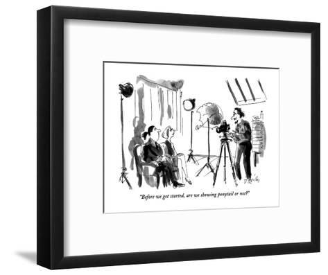 """""""Before we get started, are we showing ponytail or not?"""" - New Yorker Cartoon-Donald Reilly-Framed Art Print"""