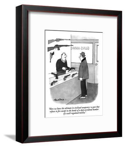 """""""Here we have the ultimate in civilized weaponry?a gun that refuses to fir?-J.B. Handelsman-Framed Art Print"""