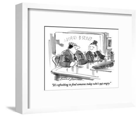 """""""It's refreshing to find someone today who's not angry."""" - New Yorker Cartoon-Bernard Schoenbaum-Framed Art Print"""