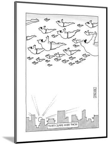 Thirty Sumos Over Tokyo - New Yorker Cartoon-Jack Ziegler-Mounted Premium Giclee Print