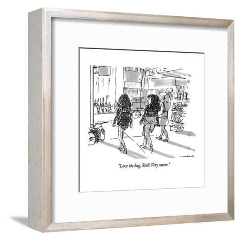 """Love the bag, Stell!  Very career."" - New Yorker Cartoon-Michael Crawford-Framed Art Print"