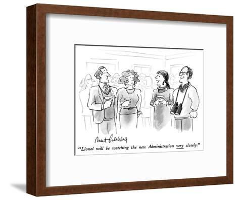 """Lionel will be watching the new Administration very closely."" - New Yorker Cartoon-Mort Gerberg-Framed Art Print"
