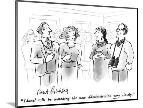 """Lionel will be watching the new Administration very closely."" - New Yorker Cartoon-Mort Gerberg-Mounted Premium Giclee Print"