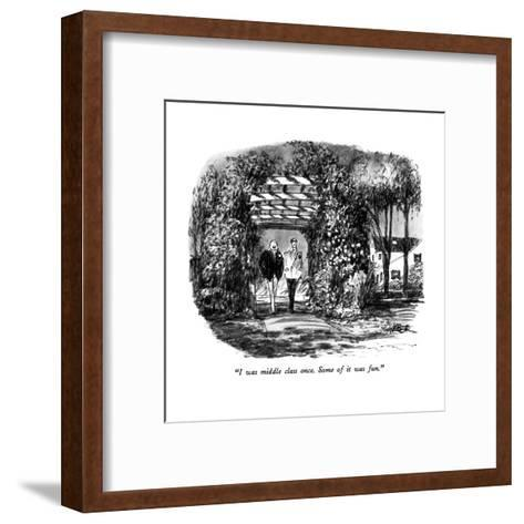 """""""I was middle class once.  Some of it was fun."""" - New Yorker Cartoon-Robert Weber-Framed Art Print"""