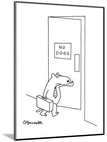 """Dog with tie and briefcase going through door with sign """"No Dogs"""". - New Yorker Cartoon-Charles Barsotti-Mounted Premium Giclee Print"""