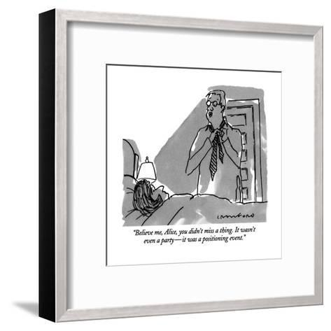 """""""Believe me, Alice, you didn't miss a thing.  It wasn't even a party?it wa?-Michael Crawford-Framed Art Print"""