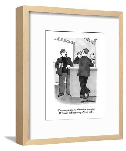 """If memory serves, the alternative to being a McGovern-nik was being a Nix?"" - New Yorker Cartoon-J.B. Handelsman-Framed Art Print"