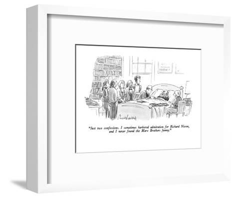 """Just two confessions.  I sometimes harbored admiration for Richard Nixon,?"" - New Yorker Cartoon-Mort Gerberg-Framed Art Print"
