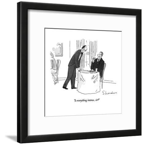 """Is everything intense, sir?"" - New Yorker Cartoon-Danny Shanahan-Framed Art Print"