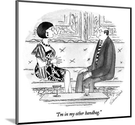 """I'm in my other handbag."" - New Yorker Cartoon-Victoria Roberts-Mounted Premium Giclee Print"